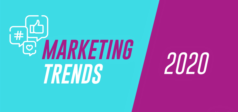 Marketing Trends 2020